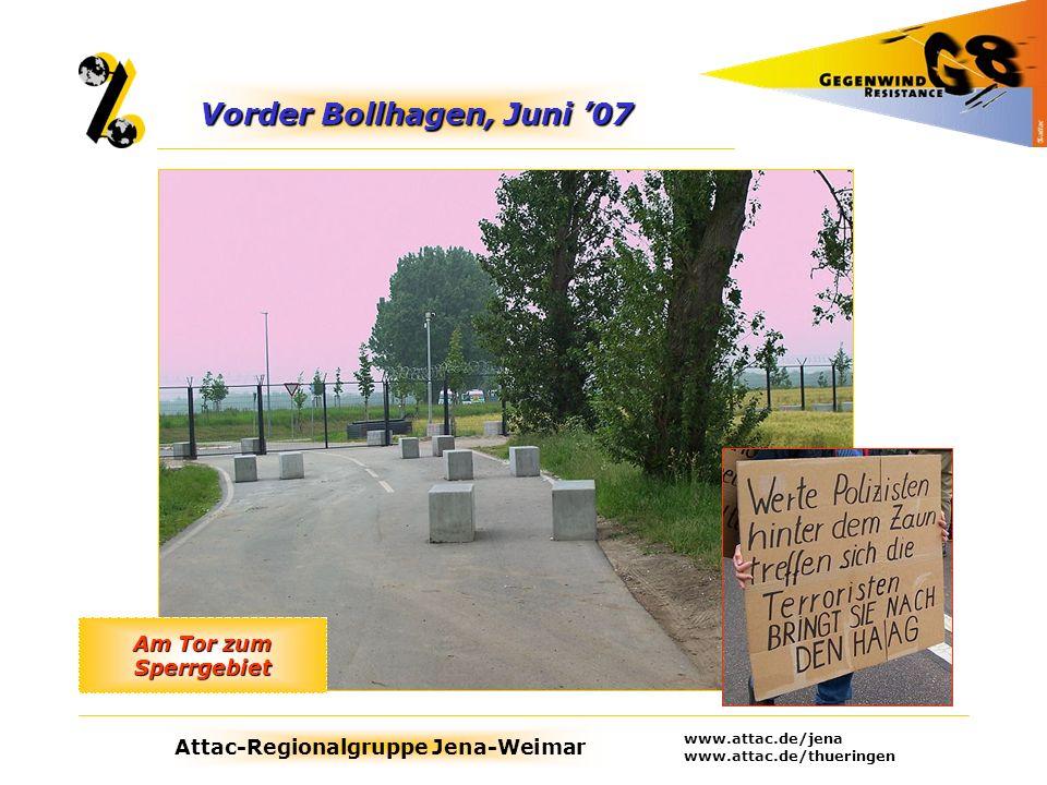 Attac-Regionalgruppe Jena-Weimar www.attac.de/jena www.attac.de/thueringen Vorder Bollhagen, Juni 07 Am Tor zum Sperrgebiet