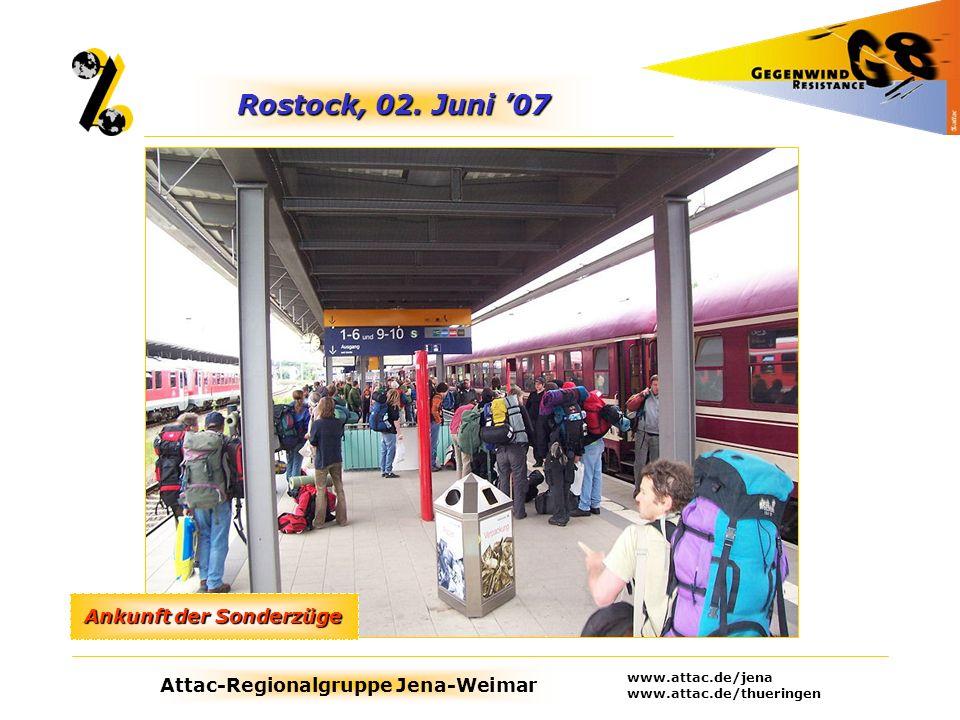 Attac-Regionalgruppe Jena-Weimar www.attac.de/jena www.attac.de/thueringen Rostock, 02. Juni 07 Ankunft der Sonderzüge