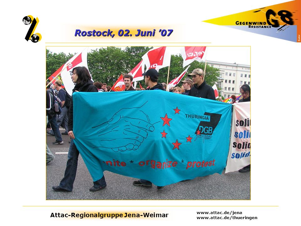 Attac-Regionalgruppe Jena-Weimar www.attac.de/jena www.attac.de/thueringen Anti-G8-Protestgebiet Quelle: P.