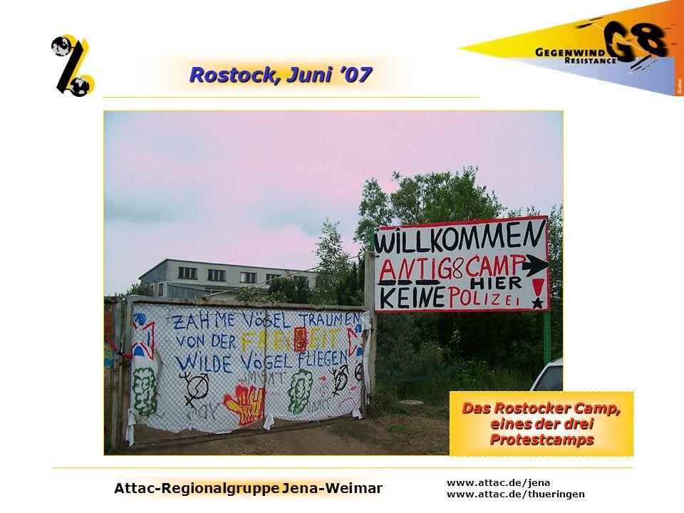 Attac-Regionalgruppe Jena-Weimar www.attac.de/jena www.attac.de/thueringen Rostock, Juni 07 Das Rostocker Camp, eines der drei Protestcamps