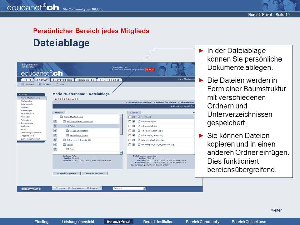 - Seite 19 Leistungsübersicht Bereich PrivatBereich Institution Bereich CommunityEinstiegBereich Onlinekurse weiter Dateiablage Bereich Privat In der Dateiablage können Sie persönliche Dokumente ablegen.