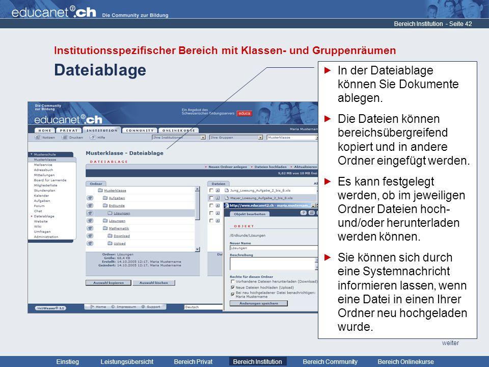 - Seite 42 Leistungsübersicht Bereich PrivatBereich Institution Bereich CommunityEinstiegBereich Onlinekurse weiter Dateiablage Bereich Institution In der Dateiablage können Sie Dokumente ablegen.
