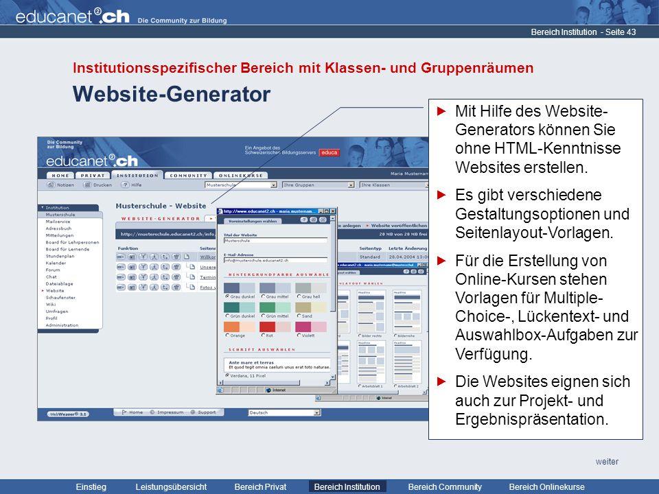 - Seite 43 Leistungsübersicht Bereich PrivatBereich Institution Bereich CommunityEinstiegBereich Onlinekurse weiter Website-Generator Bereich Institution Mit Hilfe des Website- Generators können Sie ohne HTML-Kenntnisse Websites erstellen.