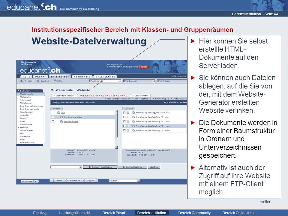 - Seite 44 Leistungsübersicht Bereich PrivatBereich Institution Bereich CommunityEinstiegBereich Onlinekurse weiter Website-Dateiverwaltung Bereich Institution Hier können Sie selbst erstellte HTML- Dokumente auf den Server laden.