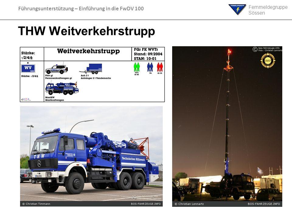 Fernmeldegruppe Sössen Führungsunterstützung – Einführung in die FwDV 100 THW Weitverkehrstrupp