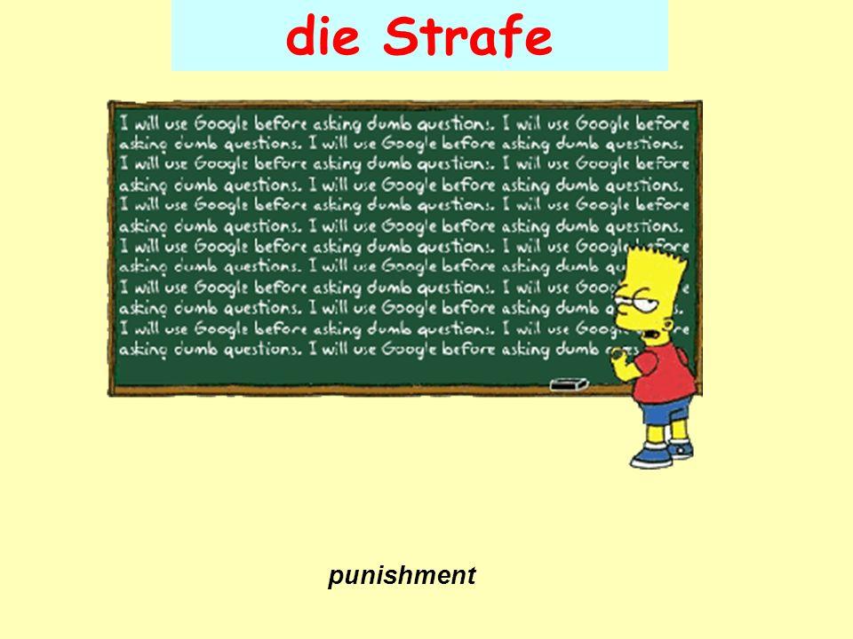 die Strafe punishment
