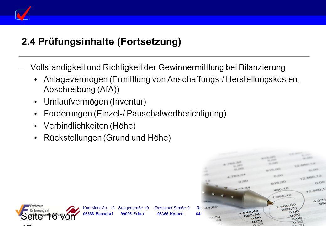 Karl-Marx-Str. 15 Steigerstraße 19 Dessauer Straße 5 Rosenstraße 12 06388 Baasdorf 99096 Erfurt 06366 Köthen 64839 Münster Seite 16 von 42 2.4 Prüfung