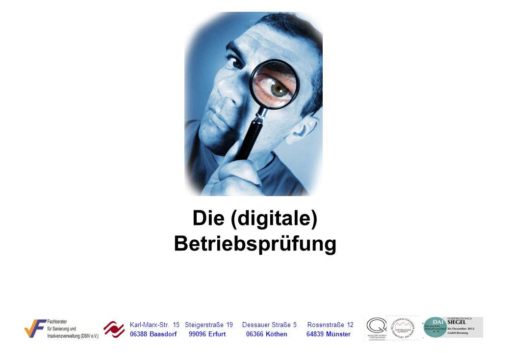 Karl-Marx-Str. 15 Steigerstraße 19 Dessauer Straße 5 Rosenstraße 12 06388 Baasdorf 99096 Erfurt 06366 Köthen 64839 Münster Die (digitale) Betriebsprüf