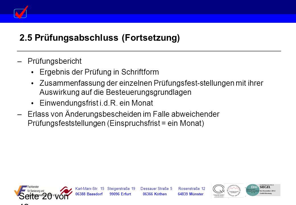 Karl-Marx-Str. 15 Steigerstraße 19 Dessauer Straße 5 Rosenstraße 12 06388 Baasdorf 99096 Erfurt 06366 Köthen 64839 Münster Seite 20 von 42 2.5 Prüfung