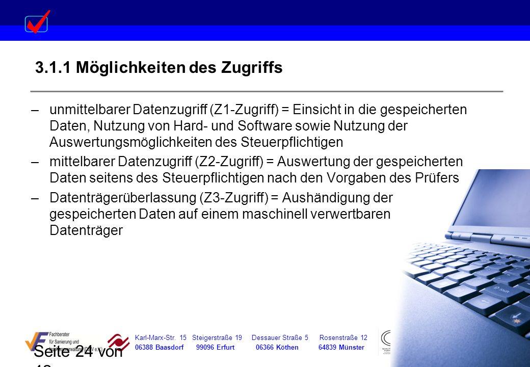 Karl-Marx-Str. 15 Steigerstraße 19 Dessauer Straße 5 Rosenstraße 12 06388 Baasdorf 99096 Erfurt 06366 Köthen 64839 Münster Seite 24 von 42 3.1.1 Mögli
