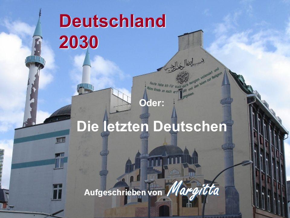 Deutschland 2030 Oder: Die letzten Deutschen Margitta Aufgeschrieben von Margitta