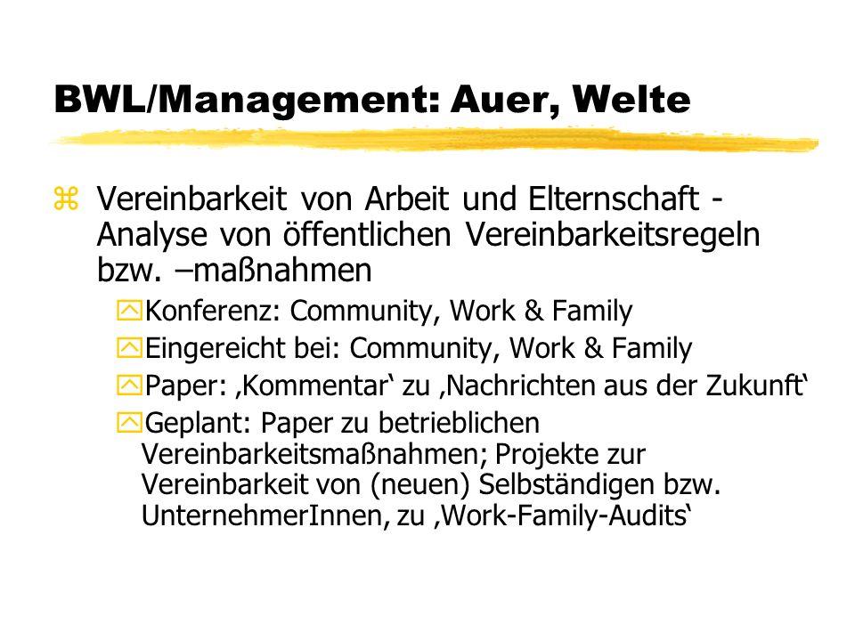 BWL/Management: Auer, Welte zVereinbarkeit von Arbeit und Elternschaft - Analyse von öffentlichen Vereinbarkeitsregeln bzw.