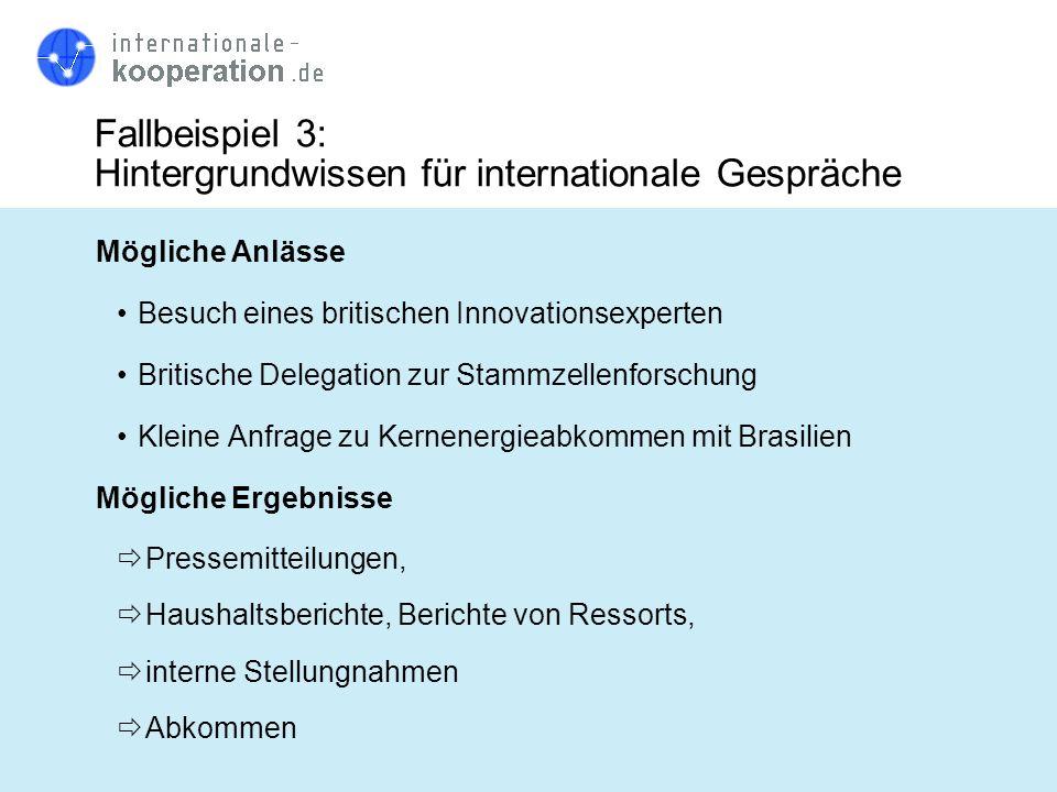 Fallbeispiel 3: Hintergrundwissen für internationale Gespräche Mögliche Anlässe Besuch eines britischen Innovationsexperten Britische Delegation zur S