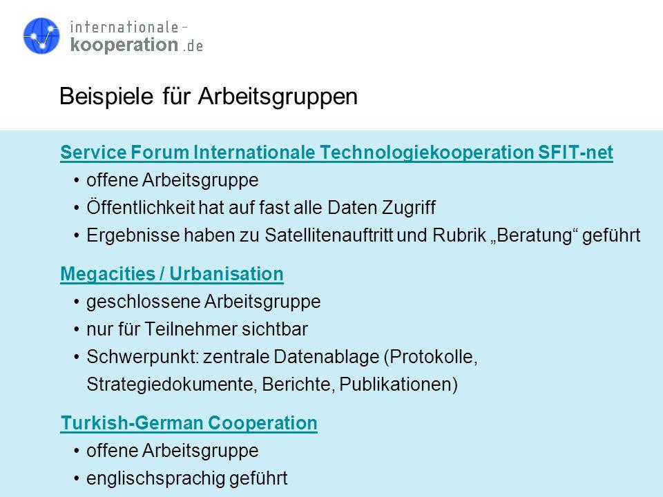 Beispiele für Arbeitsgruppen Service Forum Internationale Technologiekooperation SFIT-net offene Arbeitsgruppe Öffentlichkeit hat auf fast alle Daten