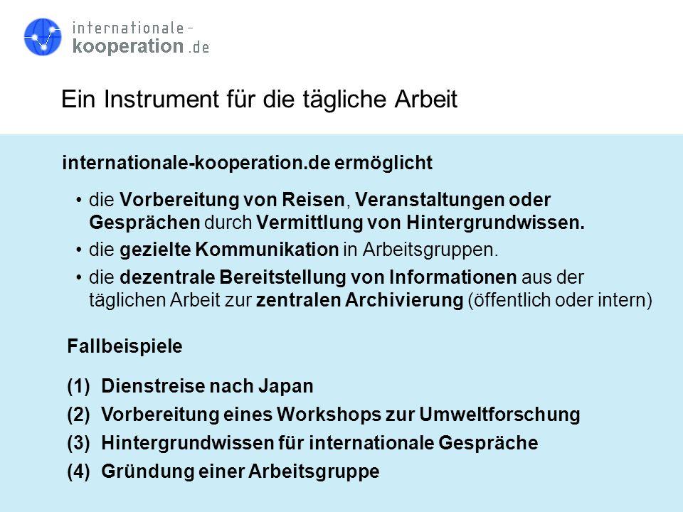 Ein Instrument für die tägliche Arbeit internationale-kooperation.de ermöglicht die Vorbereitung von Reisen, Veranstaltungen oder Gesprächen durch Ver