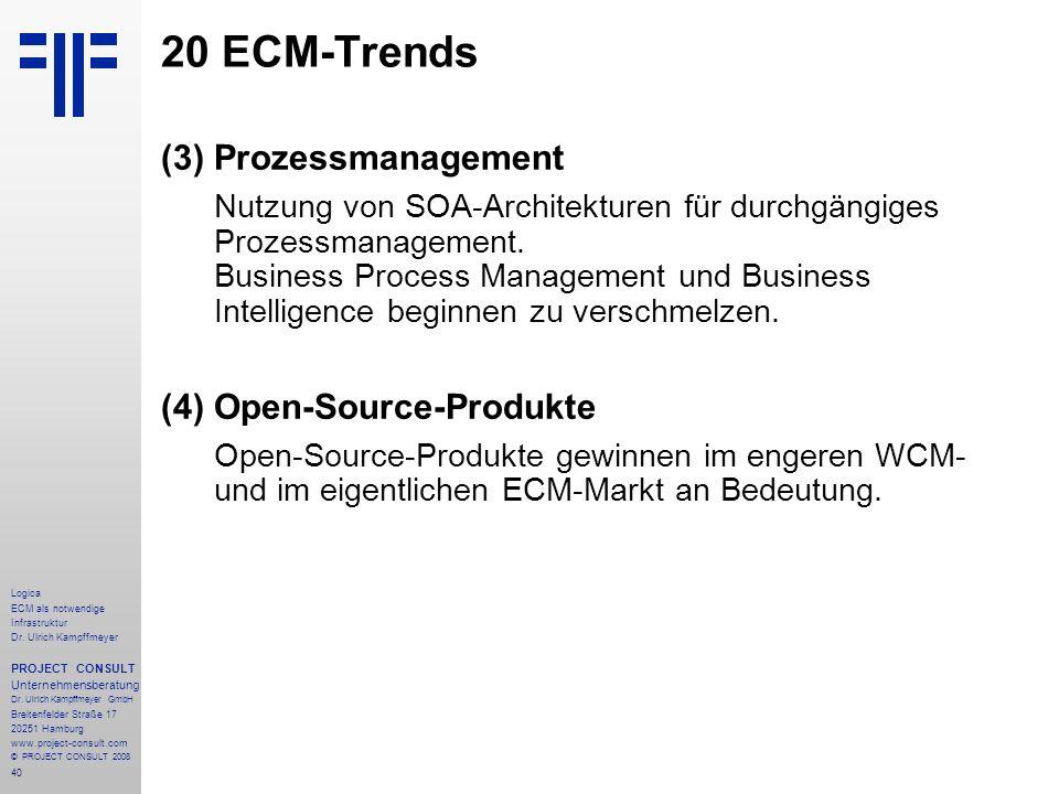40 Logica ECM als notwendige Infrastruktur Dr. Ulrich Kampffmeyer PROJECT CONSULT Unternehmensberatung Dr. Ulrich Kampffmeyer GmbH Breitenfelder Straß