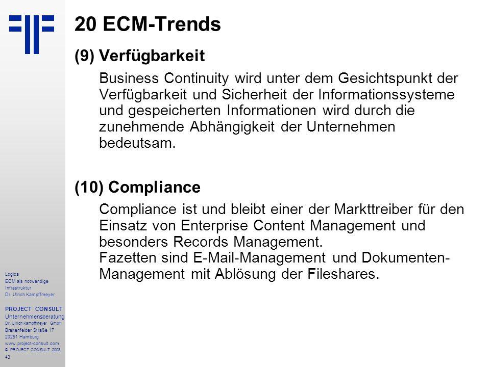43 Logica ECM als notwendige Infrastruktur Dr. Ulrich Kampffmeyer PROJECT CONSULT Unternehmensberatung Dr. Ulrich Kampffmeyer GmbH Breitenfelder Straß