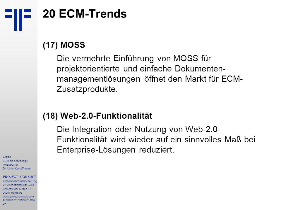47 Logica ECM als notwendige Infrastruktur Dr. Ulrich Kampffmeyer PROJECT CONSULT Unternehmensberatung Dr. Ulrich Kampffmeyer GmbH Breitenfelder Straß
