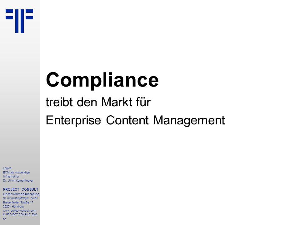 55 Logica ECM als notwendige Infrastruktur Dr. Ulrich Kampffmeyer PROJECT CONSULT Unternehmensberatung Dr. Ulrich Kampffmeyer GmbH Breitenfelder Straß