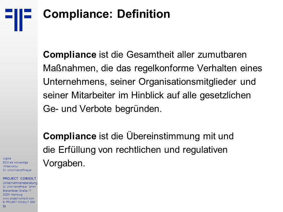 56 Logica ECM als notwendige Infrastruktur Dr. Ulrich Kampffmeyer PROJECT CONSULT Unternehmensberatung Dr. Ulrich Kampffmeyer GmbH Breitenfelder Straß
