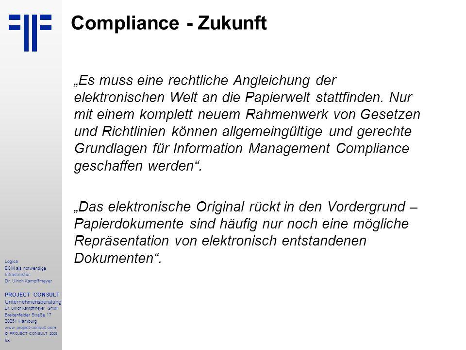 58 Logica ECM als notwendige Infrastruktur Dr. Ulrich Kampffmeyer PROJECT CONSULT Unternehmensberatung Dr. Ulrich Kampffmeyer GmbH Breitenfelder Straß