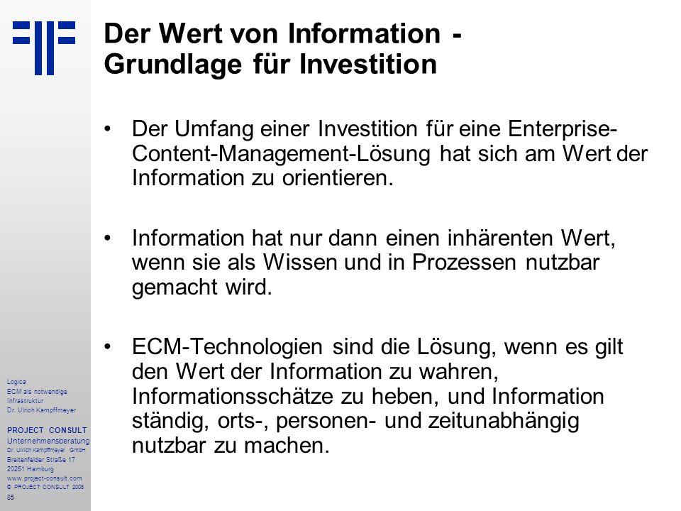 85 Logica ECM als notwendige Infrastruktur Dr. Ulrich Kampffmeyer PROJECT CONSULT Unternehmensberatung Dr. Ulrich Kampffmeyer GmbH Breitenfelder Straß