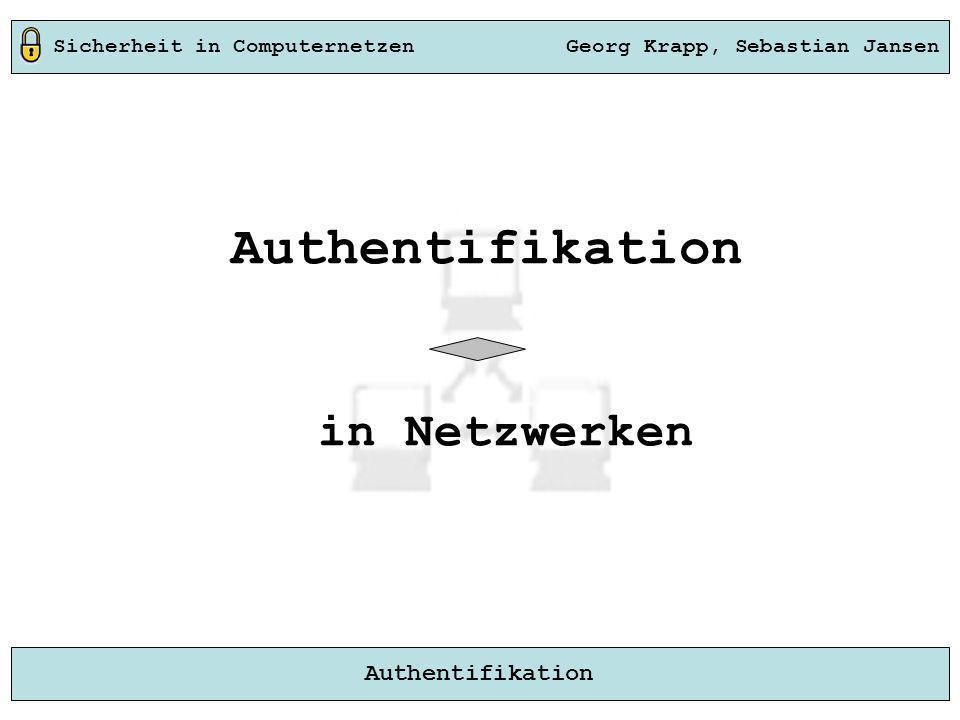 Sicherheit in Computernetzen Georg Krapp, Sebastian Jansen Authentifikation in Netzwerken