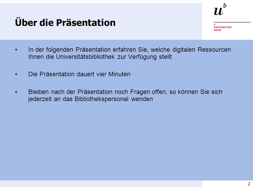 2 Über die Präsentation In der folgenden Präsentation erfahren Sie, welche digitalen Ressourcen Ihnen die Universitätsbibliothek zur Verfügung stellt Die Präsentation dauert vier Minuten Bleiben nach der Präsentation noch Fragen offen, so können Sie sich jederzeit an das Bibliothekspersonal wenden