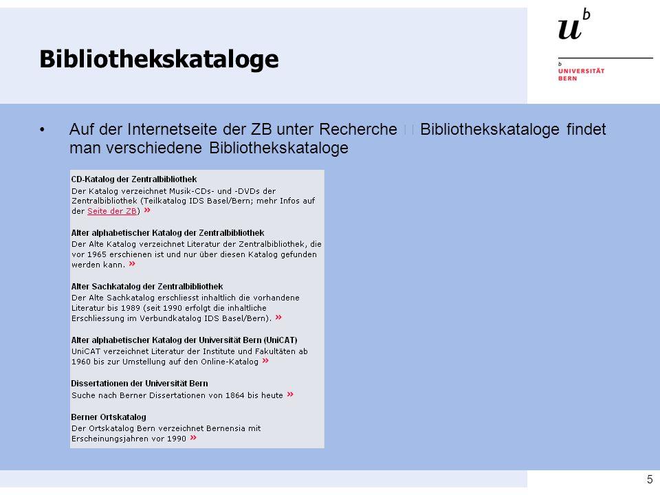 5 Bibliothekskataloge Auf der Internetseite der ZB unter Recherche Bibliothekskataloge findet man verschiedene Bibliothekskataloge