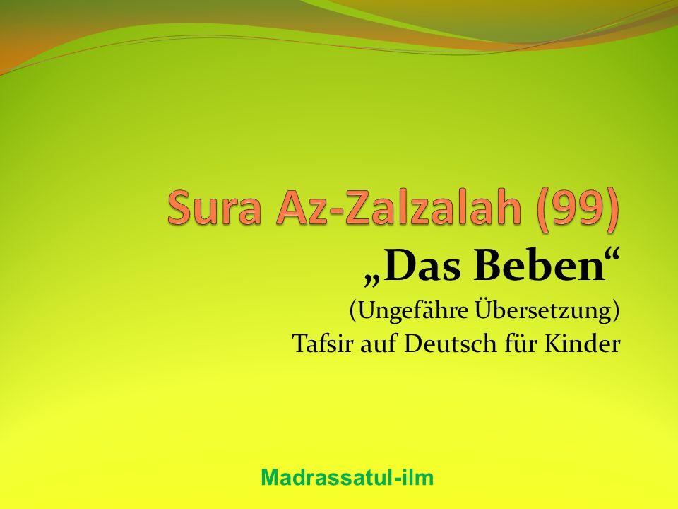 Das Beben (Ungefähre Übersetzung) Tafsir auf Deutsch für Kinder Madrassatul-ilm