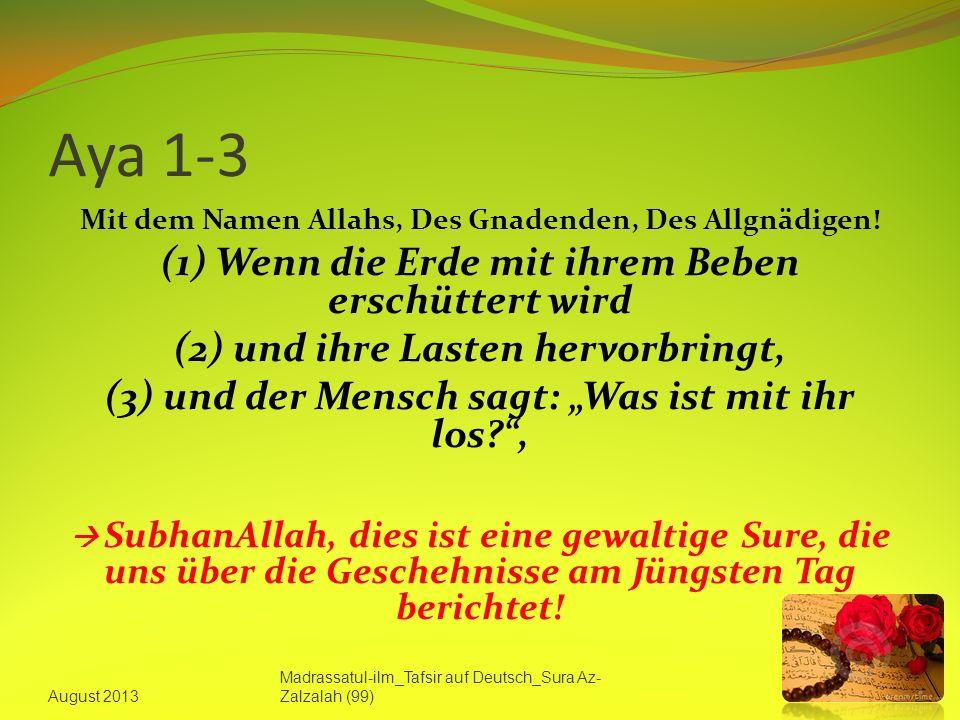 Aya 1-3 Mit dem Namen Allahs, Des Gnadenden, Des Allgnädigen.