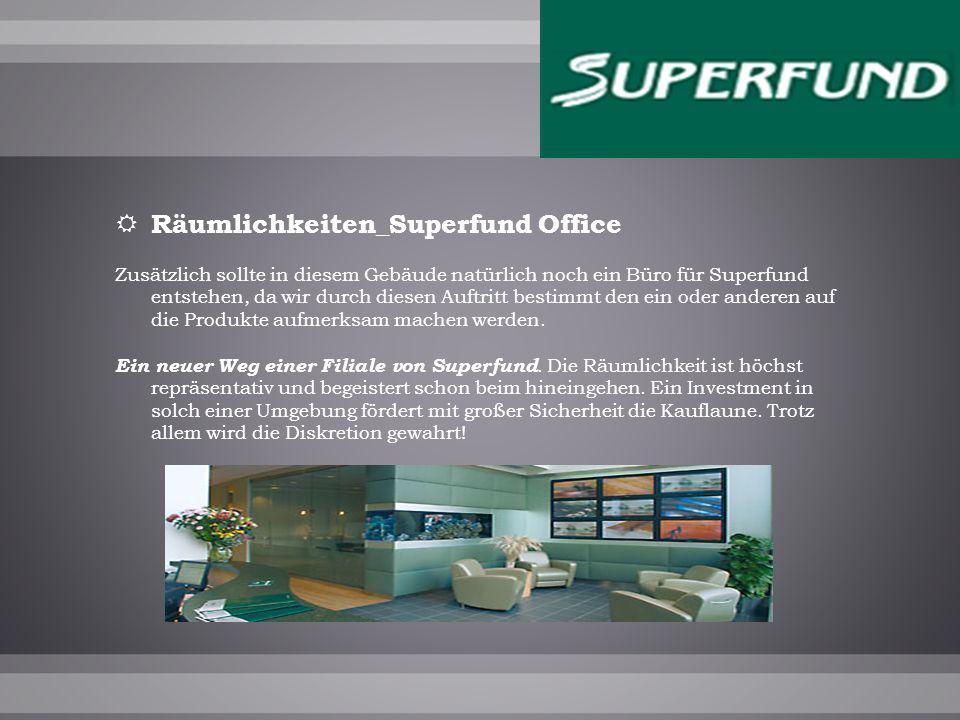 Räumlichkeiten_Superfund Office Zusätzlich sollte in diesem Gebäude natürlich noch ein Büro für Superfund entstehen, da wir durch diesen Auftritt bestimmt den ein oder anderen auf die Produkte aufmerksam machen werden.
