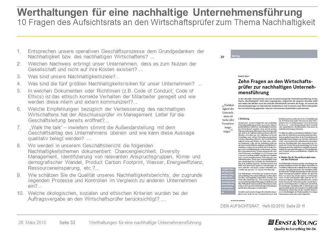 Seite 3326. März 2010Werthaltungen für eine nachhaltige Unternehmensführung Werthaltungen für eine nachhaltige Unternehmensführung 10 Fragen des Aufsi