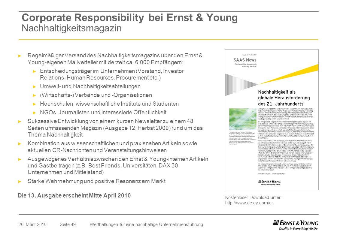 Seite 4926. März 2010Werthaltungen für eine nachhaltige Unternehmensführung Regelmäßiger Versand des Nachhaltigkeitsmagazins über den Ernst & Young-ei