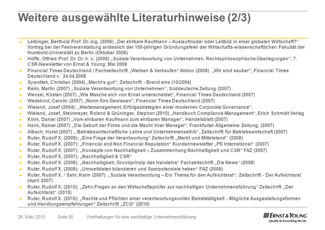 Seite 5526. März 2010Werthaltungen für eine nachhaltige Unternehmensführung Weitere ausgewählte Literaturhinweise (2/3) Leibinger, Berthold Prof. Dr.-