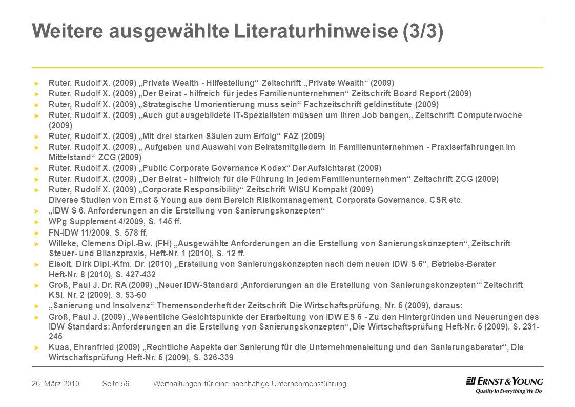 Seite 5626. März 2010Werthaltungen für eine nachhaltige Unternehmensführung Weitere ausgewählte Literaturhinweise (3/3) Ruter, Rudolf X. (2009) Privat