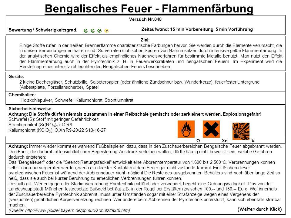 Bengalisches Feuer - Flammenfärbung Ziel: Einige Stoffe rufen in der heißen Brennerflamme charakteristische Färbungen hervor.