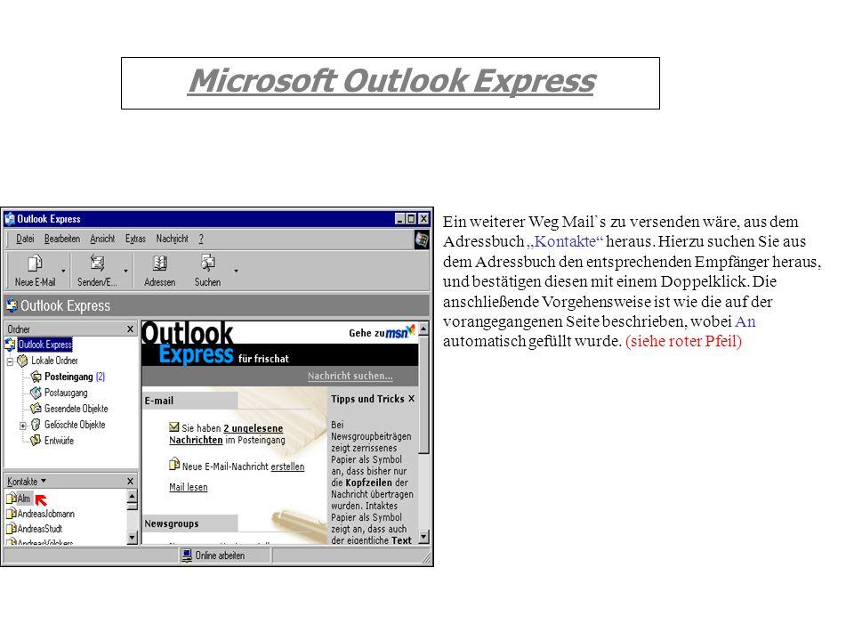 Microsoft Outlook Express Es öffnet sich nun folgendes Fenster: Danach klickten Sie mit der linken Maustaste auf Senden (siehe roter Pfeil), und es er
