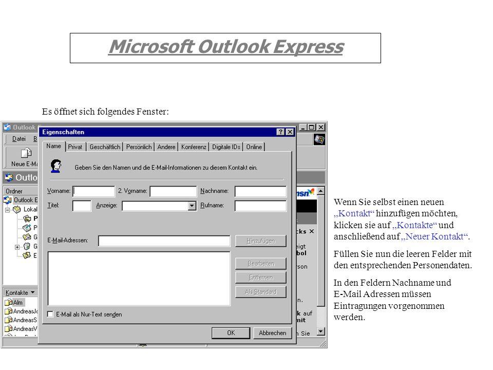 Microsoft Outlook Express Ein weiterer Weg Mail`s zu versenden wäre, aus dem Adressbuch Kontakte heraus. Hierzu suchen Sie aus dem Adressbuch den ents