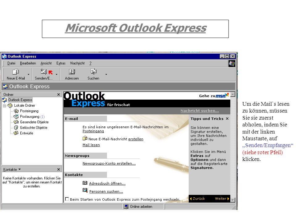 Microsoft Outlook Express Es öffnet sich folgendes Fenster: Wenn Sie selbst einen neuen Kontakt hinzufügen möchten, klicken sie auf Kontakte und ansch