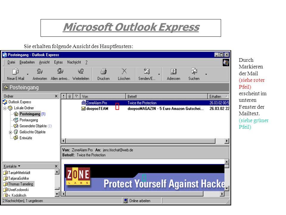 Microsoft Outlook Express Im Anschluß können Sie Ihre Mail`s lesen, indem Sie mit der linken Maustaste auf Posteingang klicken. (siehe roter Pfeil) (1