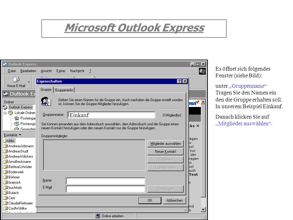 Microsoft Outlook Express Es öffnet sich folgendes Fenster: Dort klicken Sie auf Datei und anschließend auf Neue Gruppe hinzufügen (siehe Abbildung)