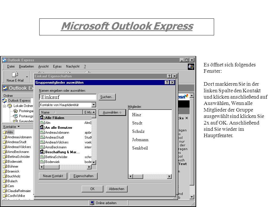 Microsoft Outlook Express Es öffnet sich folgendes Fenster (siehe Bild): unter Gruppenname Tragen Sie den Namen ein den die Gruppe erhalten soll. In u