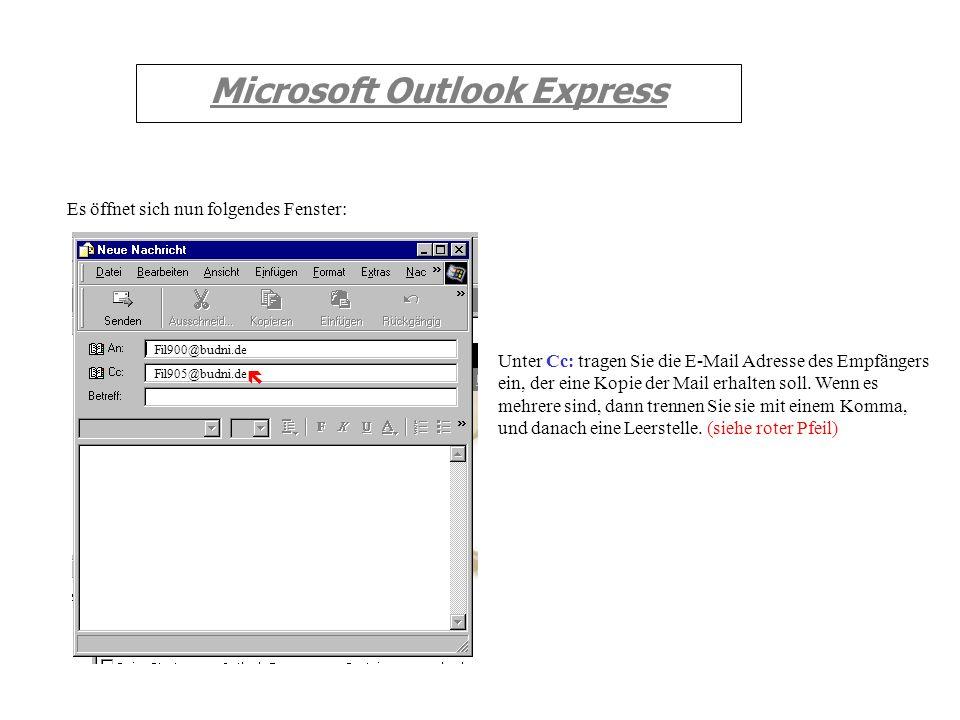 Fil900@budni.de Microsoft Outlook Express Es öffnet sich nun folgendes Fenster: Unter An: tragen Sie die E-Mail Adresse des Empfängers ein, ein Empfän