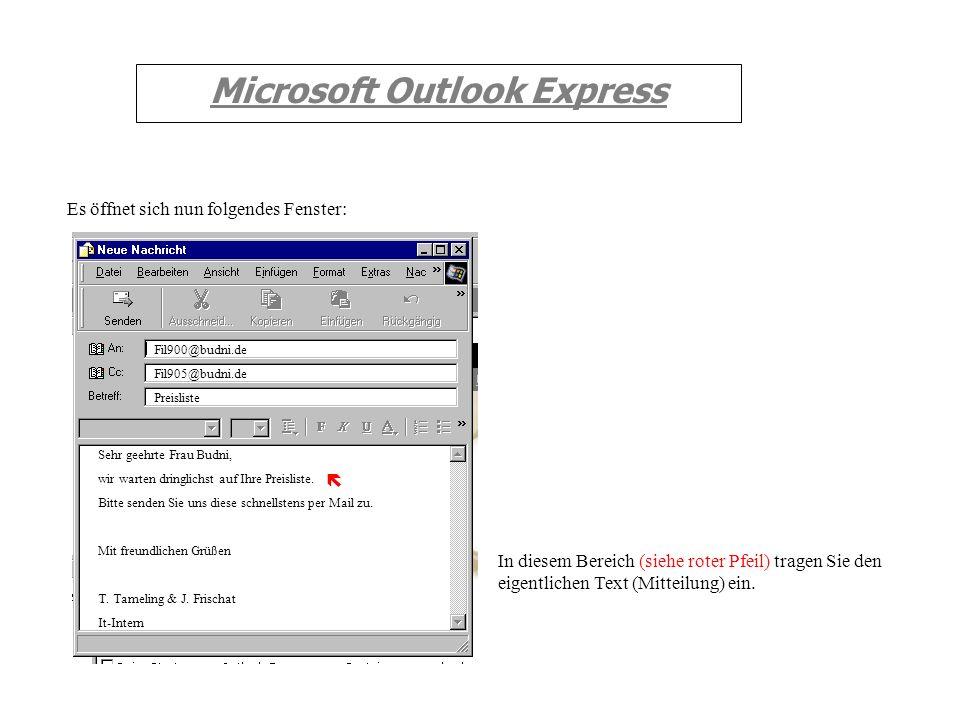Microsoft Outlook Express Es öffnet sich nun folgendes Fenster: Unter Betreff: tragen Sie eine kurze Beschreibung der Mail ein. !! Hinweis: Tragen Sie