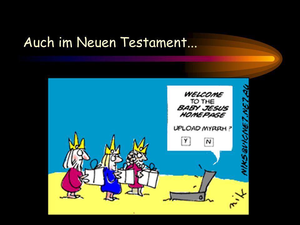 Auch im Neuen Testament...