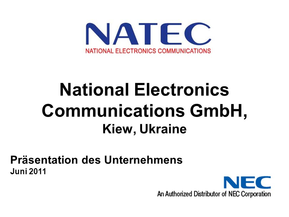 National Electronics Communications GmbH, Kiew, Ukraine Präsentation des Unternehmens Juni 2011