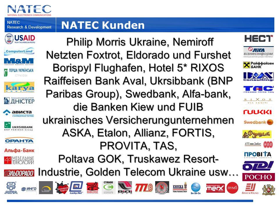 NATEC Kunden NATEC Research & Development Philip Morris Ukraine, Nemiroff Netzten Foxtrot, Eldorado und Furshet Borispyl Flughafen, Hotel 5* RIXOS Raiffeisen Bank Aval, Ukrsibbank (BNP Paribas Group), Swedbank, Alfa-bank, die Banken Kiew und FUIB ukrainisches Versicherungunternehmen ASKA, Etalon, Allianz, FORTIS, PROVITA, TAS, Poltava GOK, Truskawez Resort- Industrie, Golden Telecom Ukraine usw…