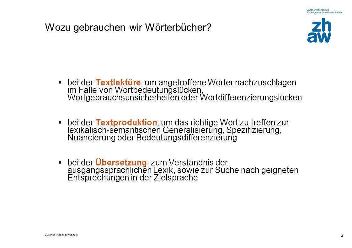 Zürcher Fachhochschule 4 Wozu gebrauchen wir Wörterbücher.
