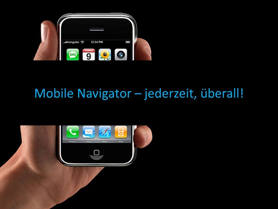 Mobile Navigator – jederzeit, überall!